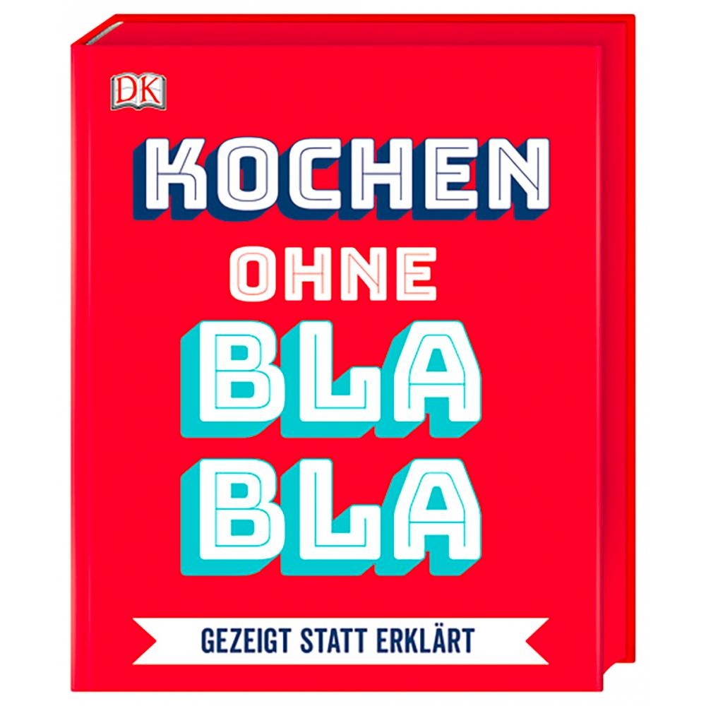 """""""Kochen ohne Blabla gezeigt statt erklärt"""" Buch"""