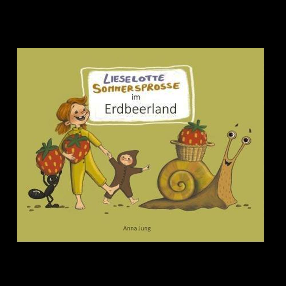 """""""Lieselotte Sommersprosse im Erdbeerland"""" Buch"""
